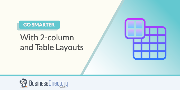 Make smarter directories with tables and 2-column layouts