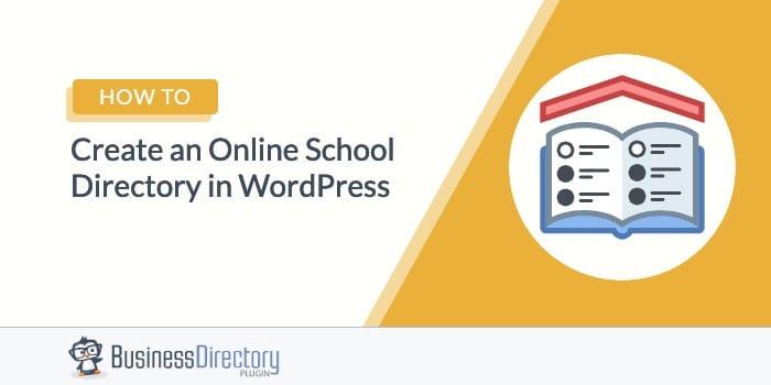How to Create an Online School Directory in WordPress