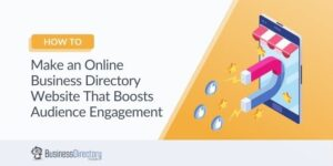 How to Make an Online Business Directory Website That Boosts Audience Engagement