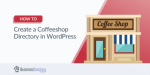 How to Create a Coffee Shop Directory Website in WordPress
