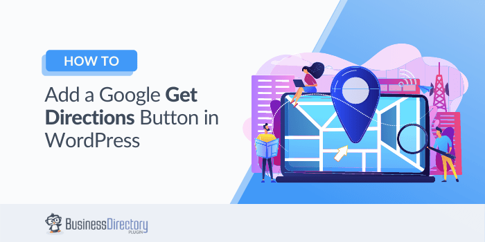 How to Add a Google Get Directions Button in WordPress